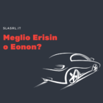 Meglio Erisin o Eonon?